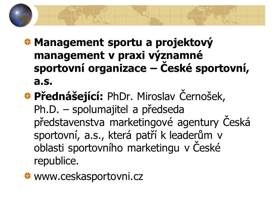 Management sportu a projektový management v praxi významné sportovní organizace – České sportovní, a.s.