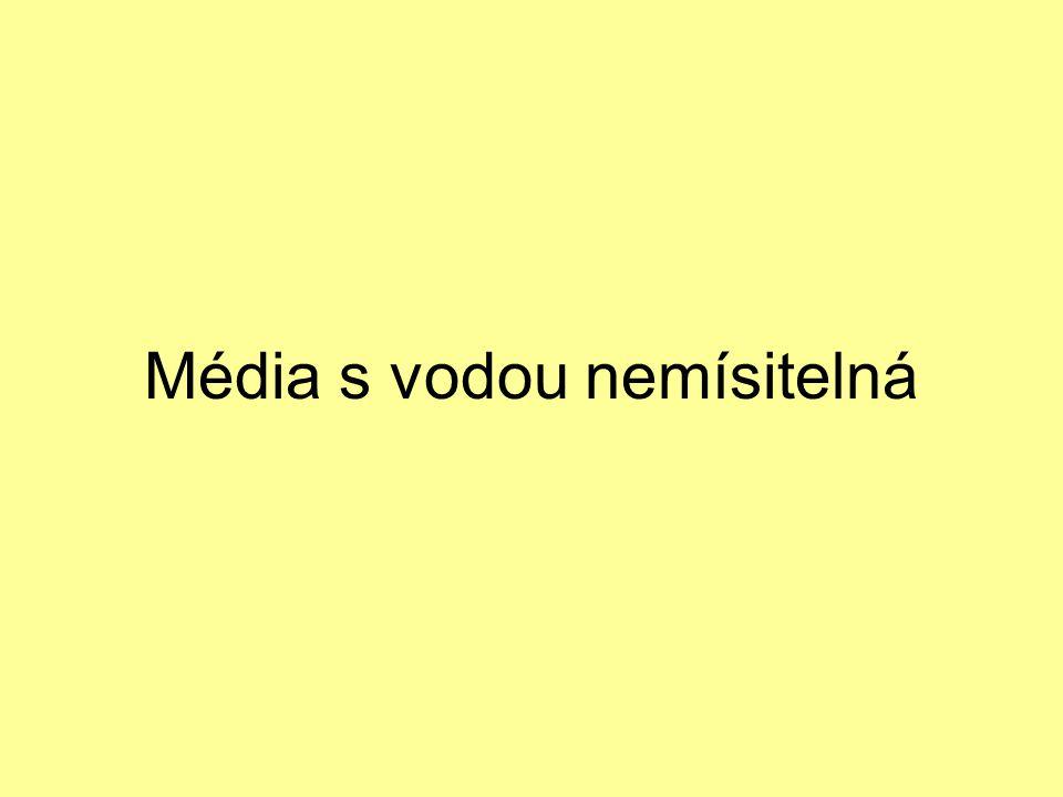 Média s vodou nemísitelná