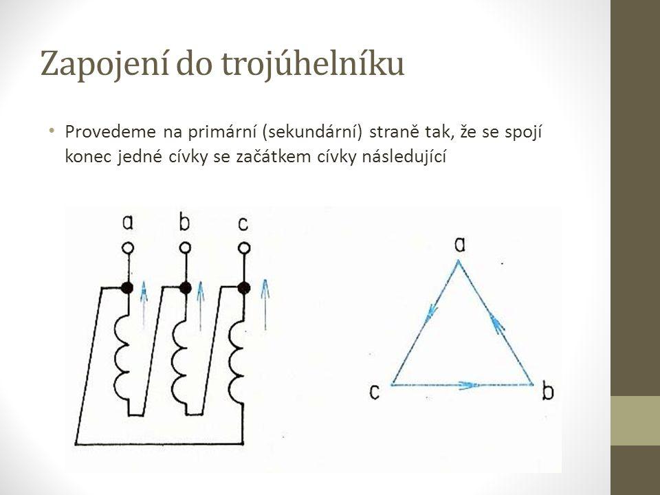 Zapojení do trojúhelníku Provedeme na primární (sekundární) straně tak, že se spojí konec jedné cívky se začátkem cívky následující