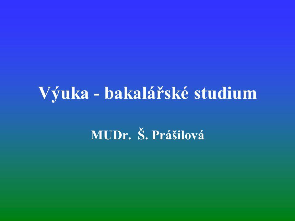 Výuka - bakalářské studium MUDr. Š. Prášilová