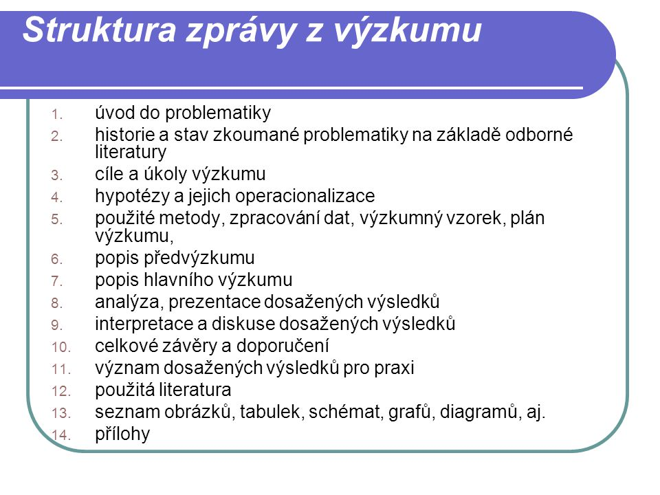 Struktura zprávy z výzkumu 1.úvod do problematiky 2.