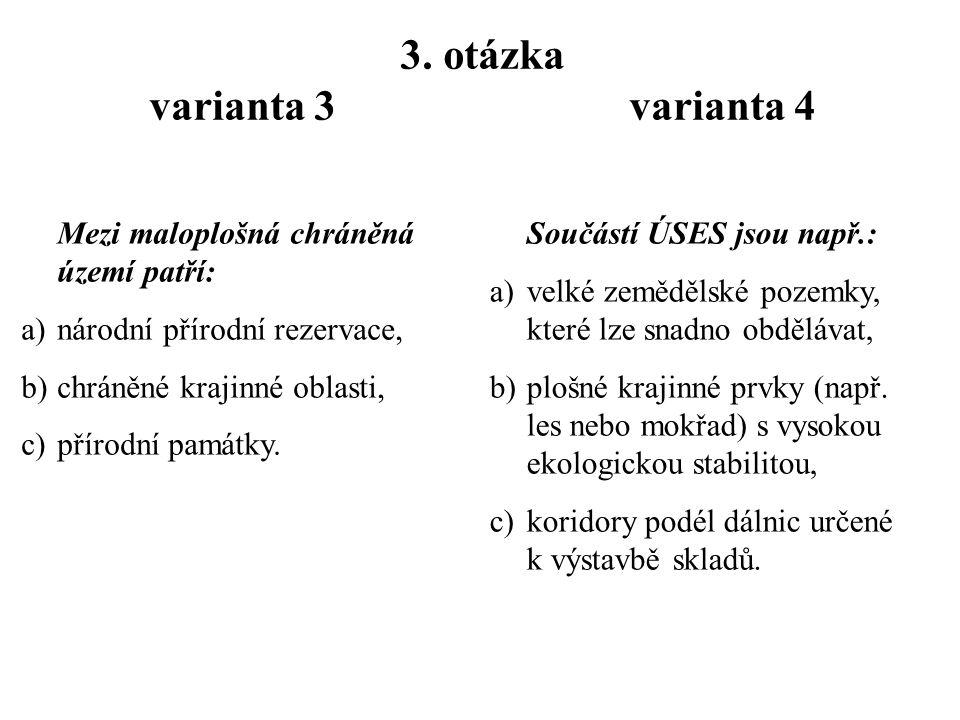2. otázka varianta 3 varianta 4 Mezi základní procesy vzniku a obnovy půdy patří: … a) rozklad organické hmoty, b) vznik organické hmoty při procesu p