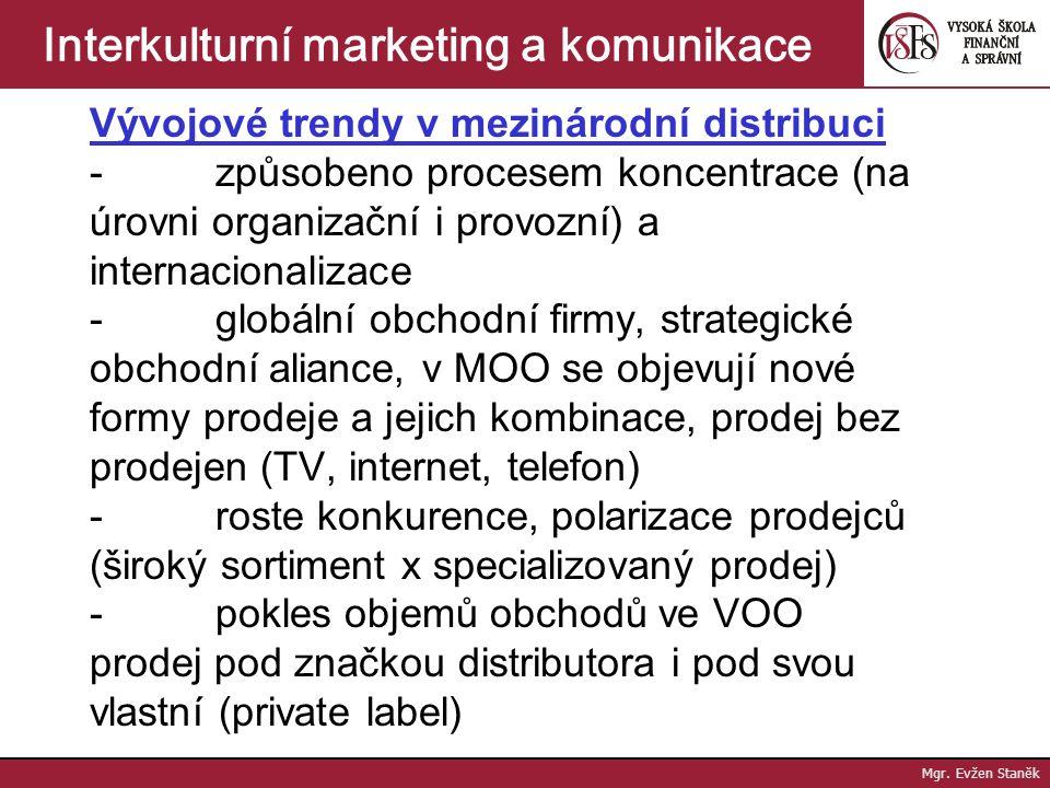 Mgr. Evžen Staněk Interkulturní marketing a komunikace Vícedimenzionální marketingový systém - využívá 2 a více distribučních cest k dosažení segmentů