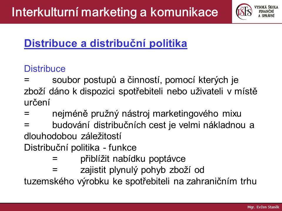Interkulturní marketing a komunikace DISTRIBUCE V MEZINÁRODNÍM MARKETINGU