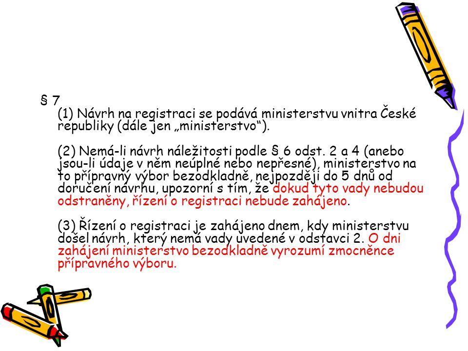 § 8 (1) Ministerstvo registraci odmítne, jestliže z předložených stanov sdružení vyplývá, že a) jde o organizaci uvedenou v § 1 odst.