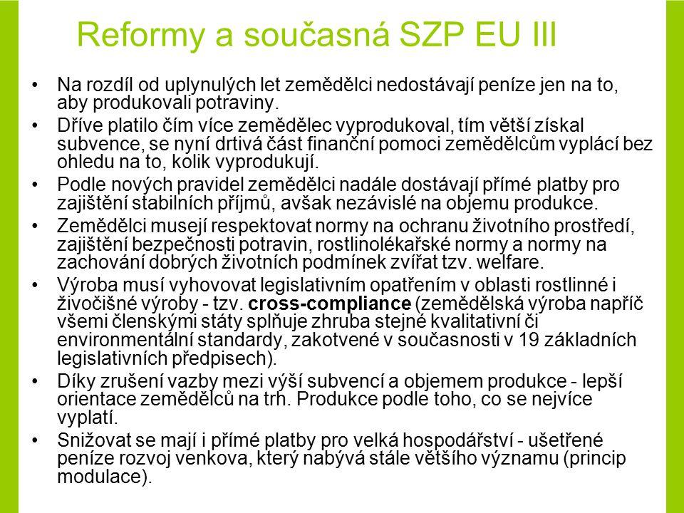 Platba SAPS I ČR uplatňuje od roku 2004 zjednodušený systém přímých plateb, tzv.