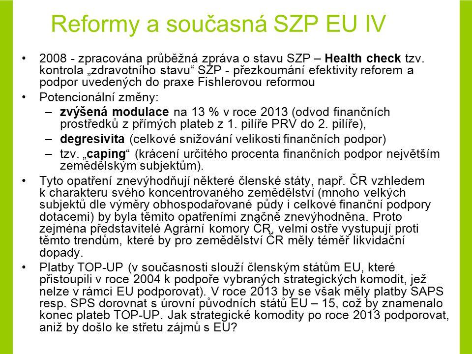 Zásadní zlom v této platbě by měl přijít v roce 2009, kdy by mělo české zemědělství přejít na zavedení jednotné platby na farmu (SPS) a plné zavedení cross-compliance (tzv.
