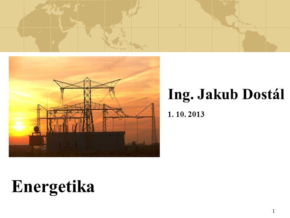 Úvod do energetiky Energetika v ČR Role státu v energetice Fukušima- dopady na evropskou energetiku 2