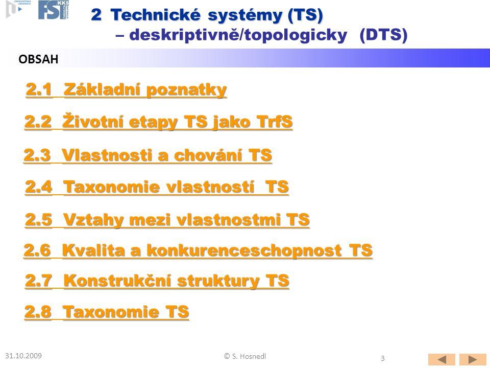 2.1Základní poznatky 2.1 Základní poznatky 2.2Životní etapy TS jako TrfS 2.2 Životní etapy TS jako TrfS 2.3Vlastnosti a chování TS 2.3 Vlastnosti a ch