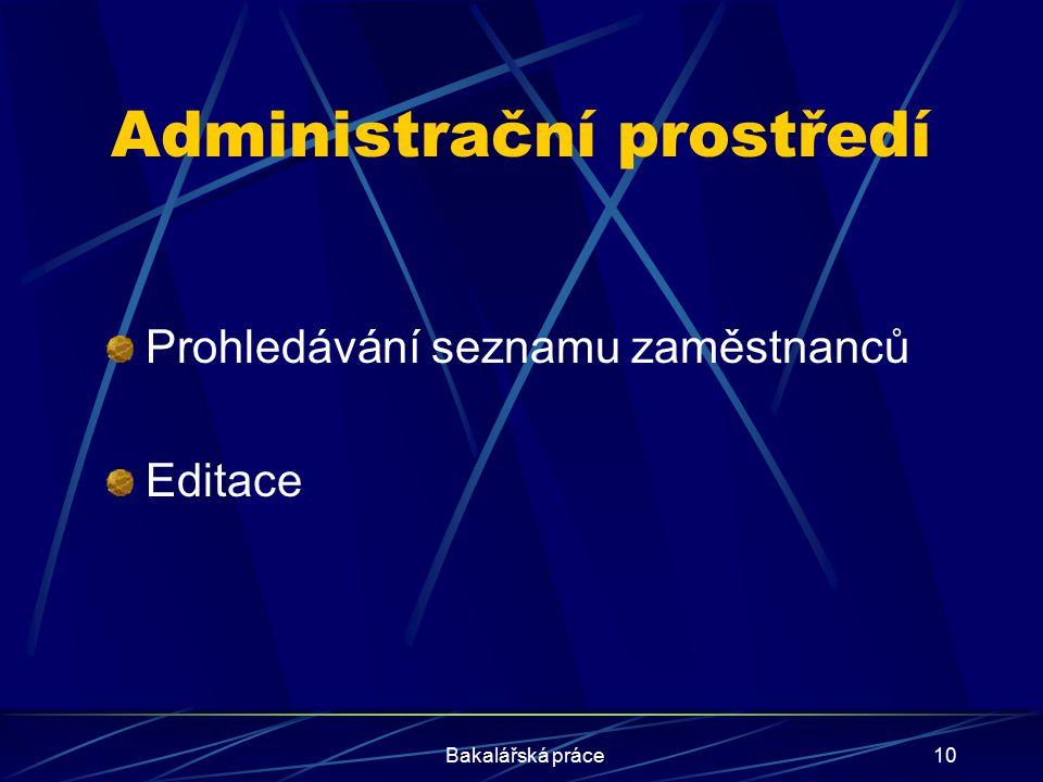 Bakalářská práce10 Administrační prostředí Prohledávání seznamu zaměstnanců Editace