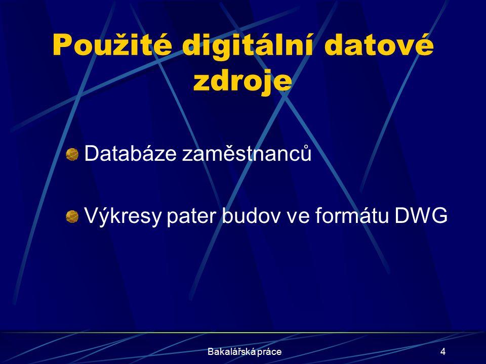 Bakalářská práce4 Použité digitální datové zdroje Databáze zaměstnanců Výkresy pater budov ve formátu DWG