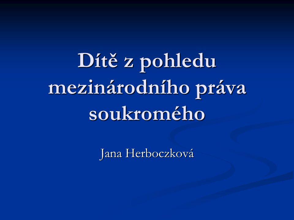 Dítě z pohledu mezinárodního práva soukromého Jana Herboczková