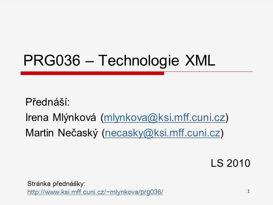 2 Osnova předmětu  Úvod do principů formátu XML, přehled XML technologií, jazyk DTD  Datové modely XML, rozhraní DOM a SAX  Úvod do jazyka XPath  Úvod do jazyka XSLT  XPath 2.0, XSLT 2.0  Úvod do jazyka XML Schema  Pokročilé rysy jazyka XML Schema  Přehled standardních XML formátů  Úvod do jazyka XQuery  Pokročilé rysy jazyka XQuery, XQuery Update  Úvod do XML databází, nativní XML databáze, číslovací schémata, structural join  Relační databáze s XML rozšířením, SQL/XML