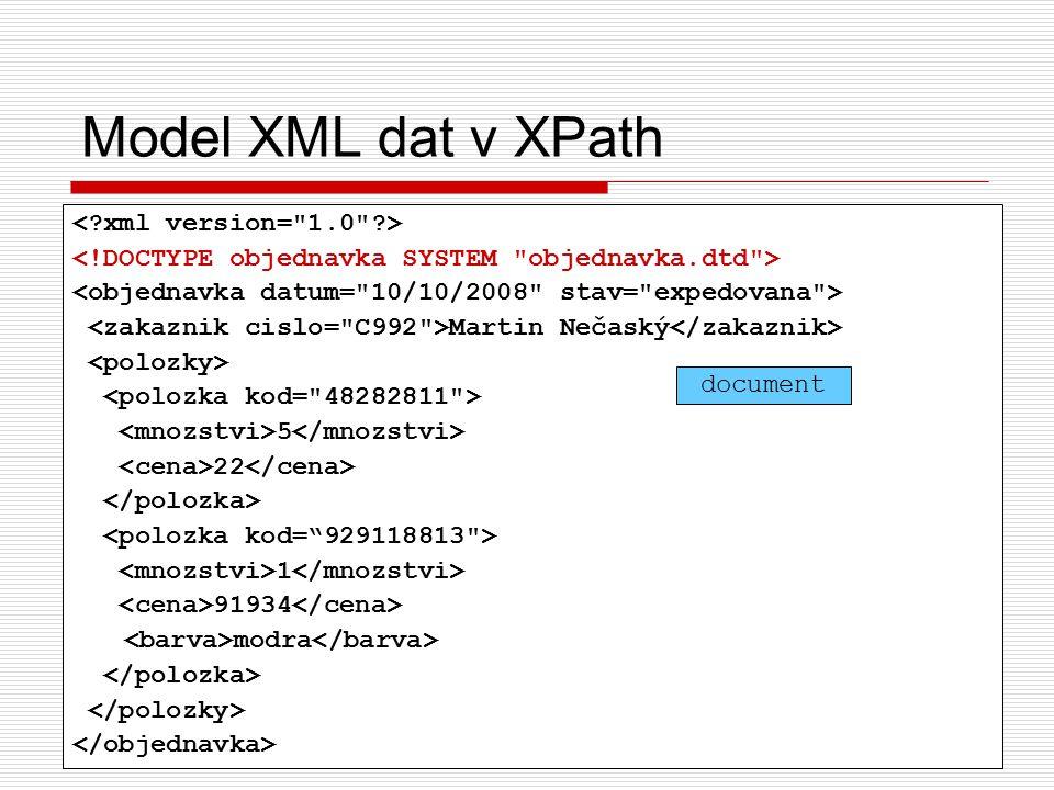 29 Vyhodnocení XPath výrazu  Nechť P je XPath cesta, kde S je její první krok a P' je zbytek cesty  Nechť C značí kontextovou množinu uzlů pro vyhodnocení P Pokud je P absolutní, pak C obsahuje pouze a jen kořenový uzel dokumentu Pokud je P relativní, musí být C specifikována explicitně  Pokud je P prázdná, pak výsledkem vyhodnocení je C Prázdná = 0 kroků  Jinak je P vyhodnocena vzhledem k C následovně: C' = {} Pro každý uzel u z C vyhodnoť S a výsledek přidej do C' Vyhodnoť P' vzhledem k C'