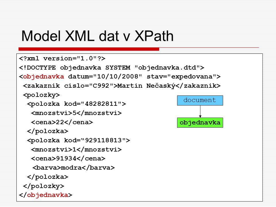 30 Vyhodnocení XPath výrazu  Pozor, návratová hodnota cesty je množina uzlů Množina je neuspořádaná Tedy ani výsledek nelze očekávat uspořádaný (např.