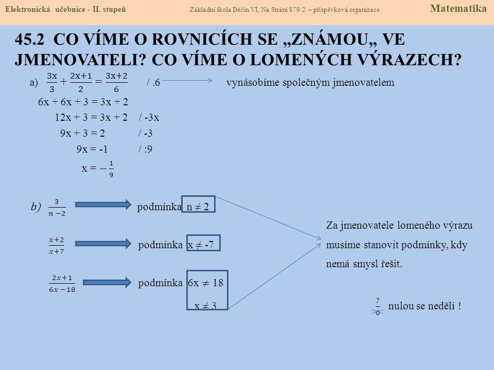 45.3 ŘEŠENÍ ROVNICE S NEZNÁMOU VE JMENOVATELI Elektronická učebnice - II.