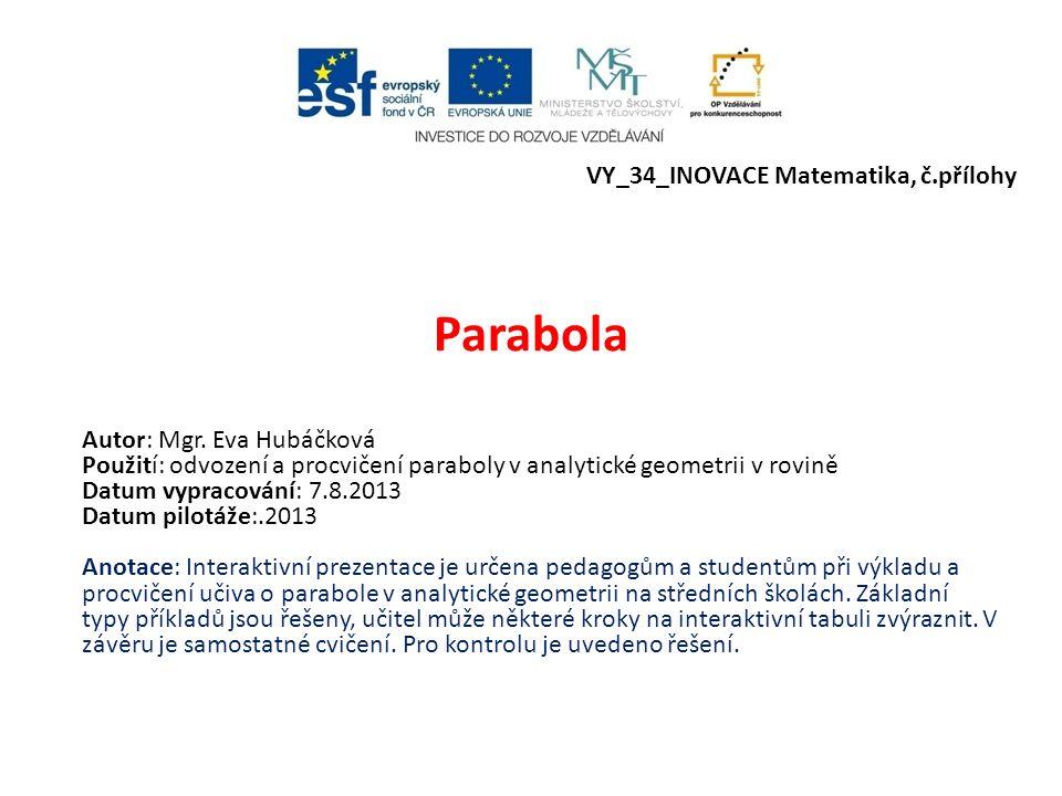 Parabola VY_34_INOVACE Matematika, č.přílohy Autor: Mgr.