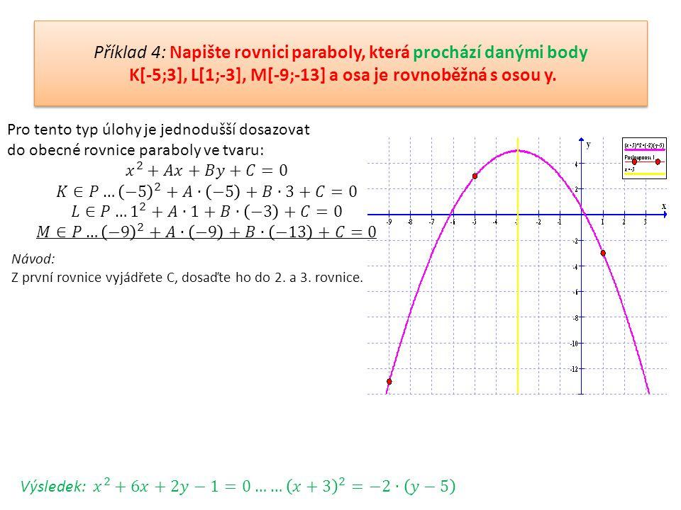 Návod: Zobrazte obě možnosti řešení, pro každou možnost. Uveďte možný předpis a využijte úvahy bod leží na parabole.