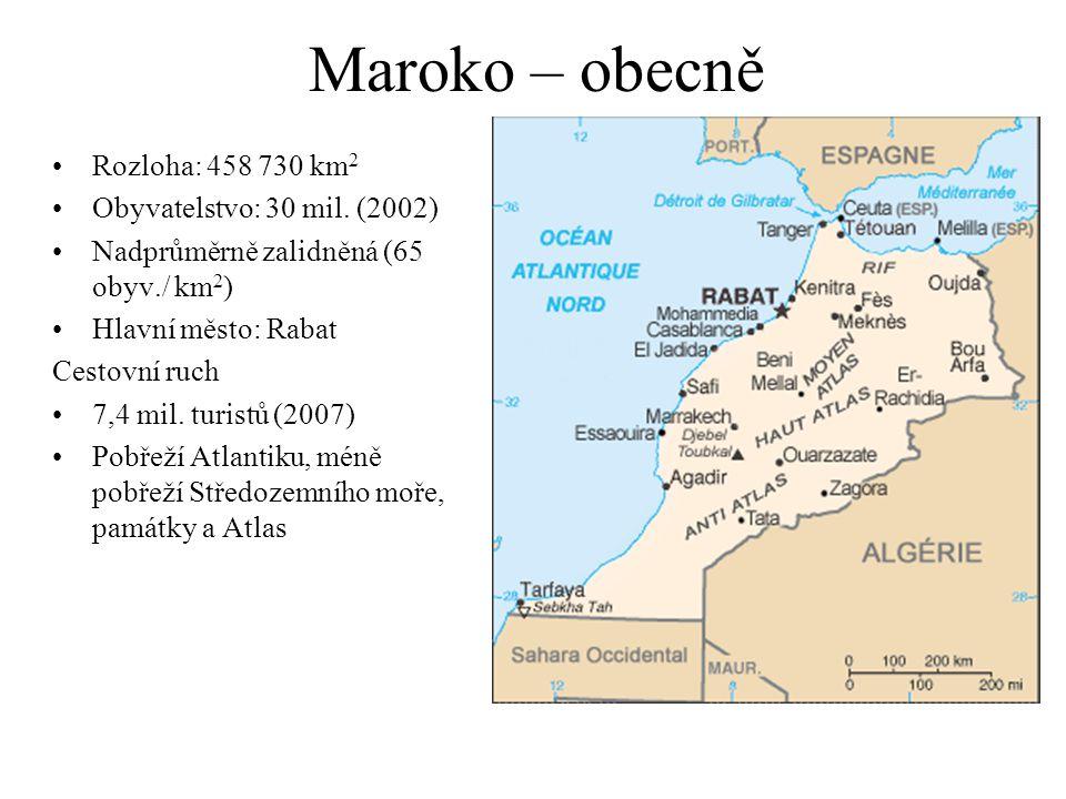 Maroko – obecně Rozloha: 458 730 km 2 Obyvatelstvo: 30 mil. (2002) Nadprůměrně zalidněná (65 obyv./ km 2 ) Hlavní město: Rabat Cestovní ruch 7,4 mil.