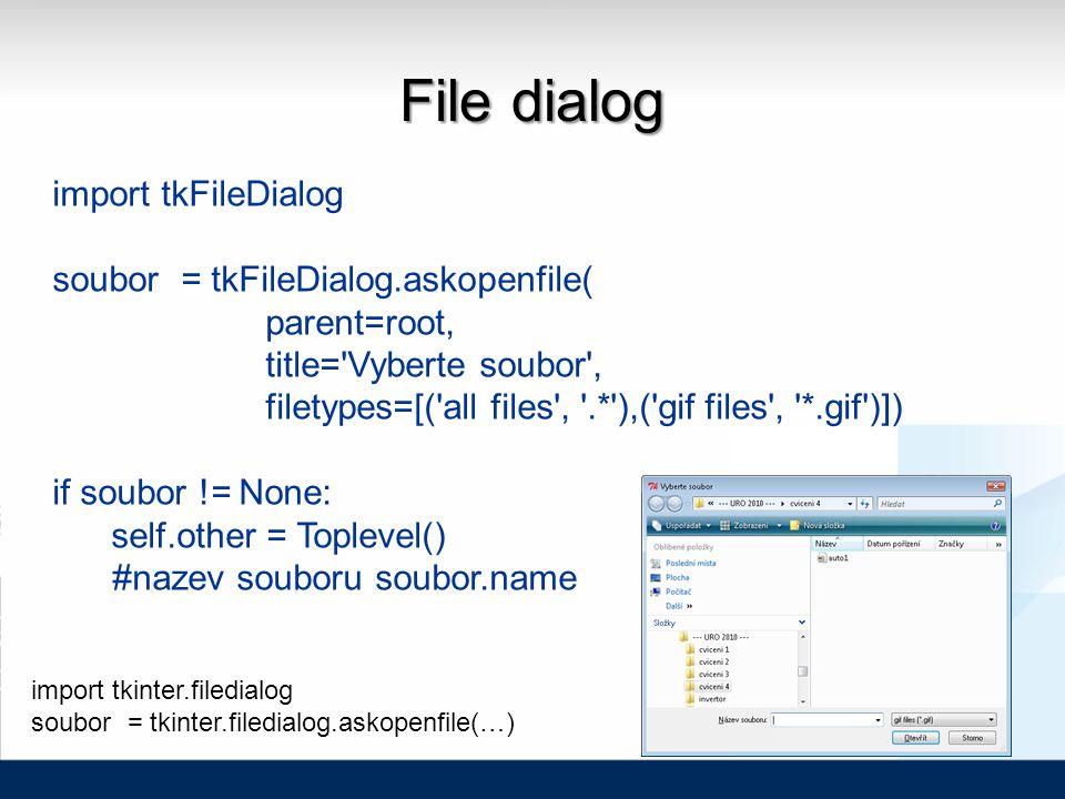import tkFileDialog soubor = tkFileDialog.askopenfile( parent=root, title='Vyberte soubor', filetypes=[('all files', '.*'),('gif files', '*.gif')]) if