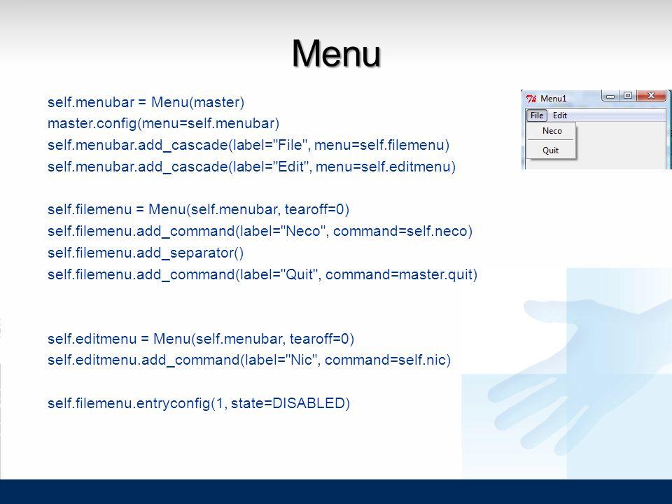 Menu self.menubar = Menu(master) master.config(menu=self.menubar) self.menubar.add_cascade(label=