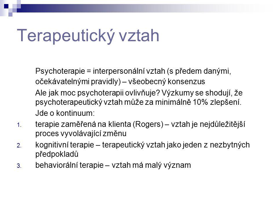 Terapeutický vztah Psychoterapie = interpersonální vztah (s předem danými, očekávatelnými pravidly) – všeobecný konsenzus Ale jak moc psychoterapii ov