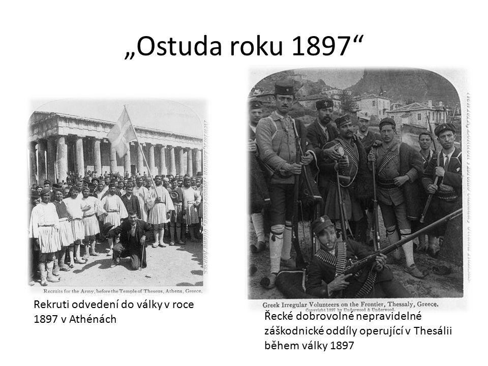 """""""Ostuda roku 1897"""" Rekruti odvedení do války v roce 1897 v Athénách Řecké dobrovolné nepravidelné záškodnické oddíly operující v Thesálii během války"""