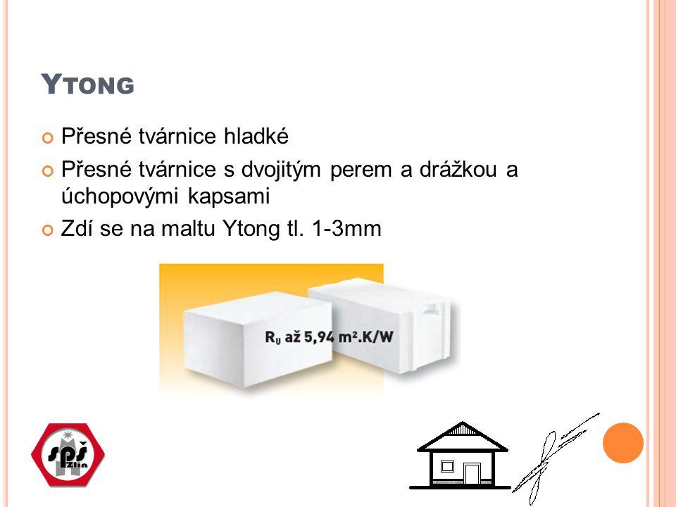 Y TONG Přesné tvárnice hladké Přesné tvárnice s dvojitým perem a drážkou a úchopovými kapsami Zdí se na maltu Ytong tl. 1-3mm