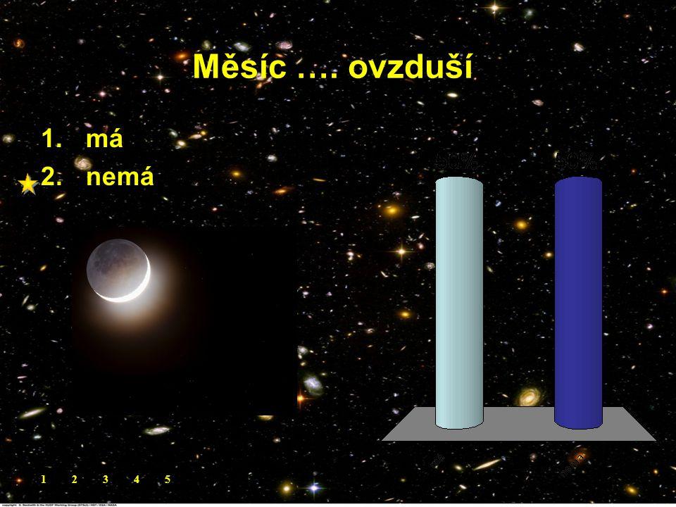Měsíc …. ovzduší. 1.má 2.nemá 12345