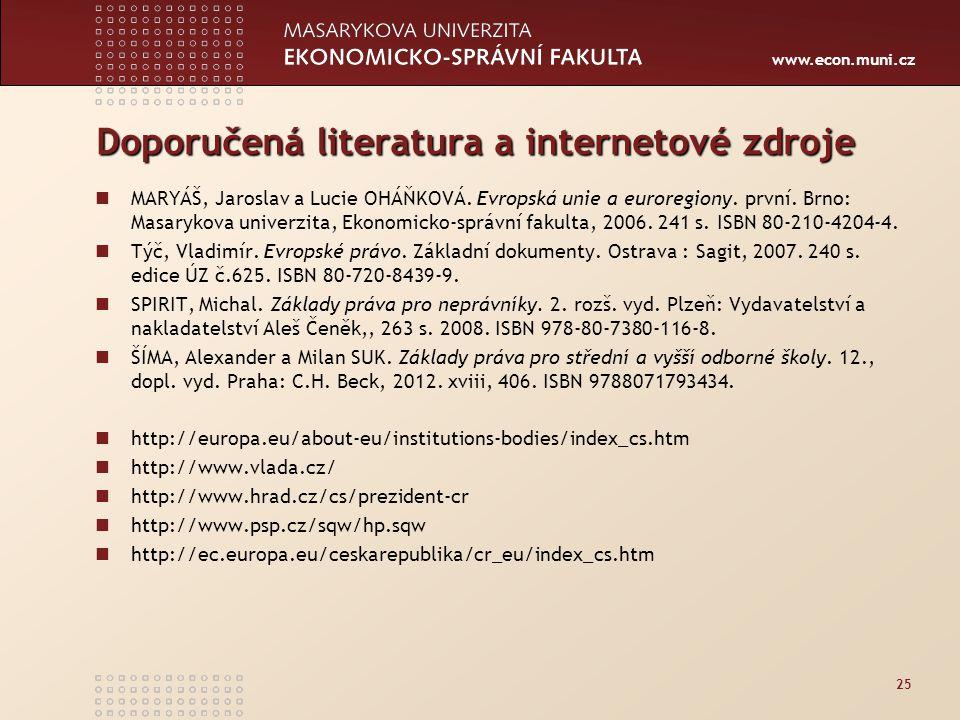 www.econ.muni.cz Doporučená literatura a internetové zdroje MARYÁŠ, Jaroslav a Lucie OHÁŇKOVÁ.