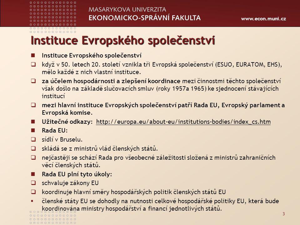 www.econ.muni.cz Instituce Evropského společenství  když v 50.