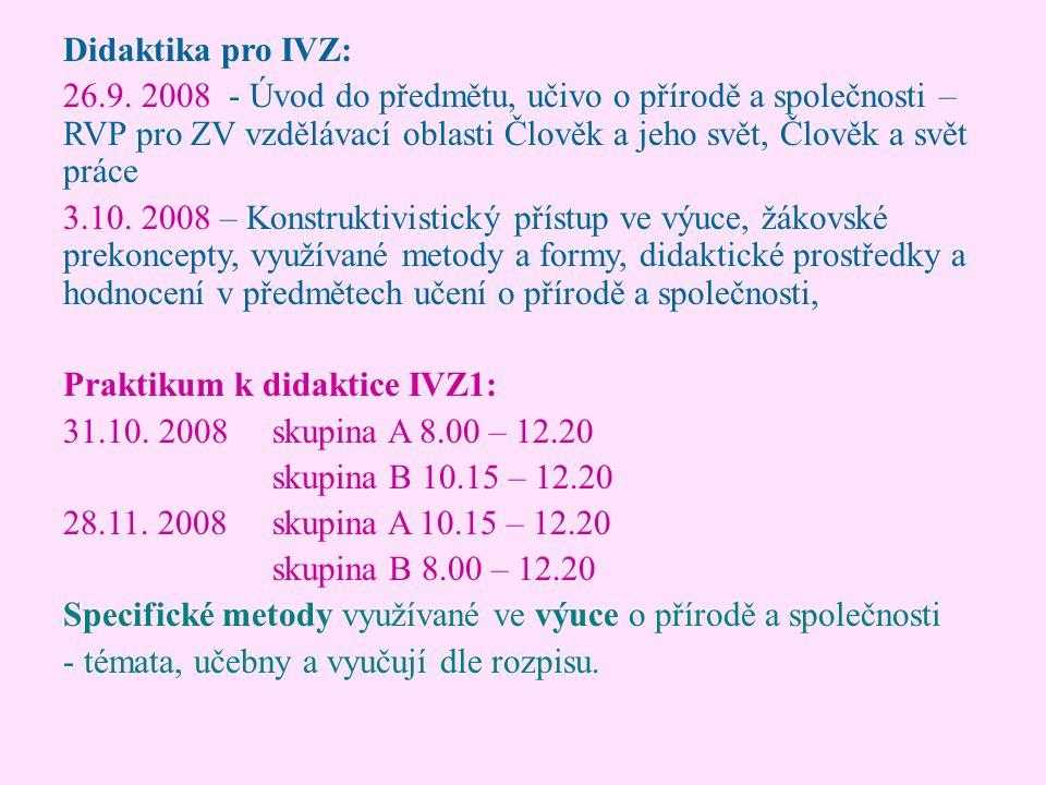 Didaktika pro IVZ: 26.9. 2008 - Úvod do předmětu, učivo o přírodě a společnosti – RVP pro ZV vzdělávací oblasti Člověk a jeho svět, Člověk a svět prác