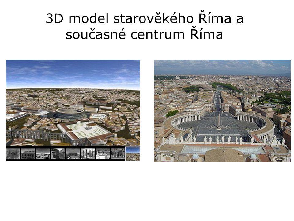 3D model starověkého Říma a současné centrum Říma