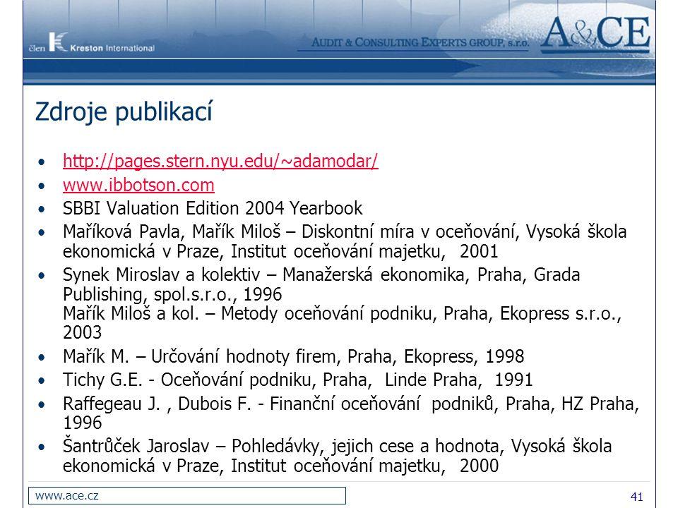 41 www.ace.cz Zdroje publikací http://pages.stern.nyu.edu/~adamodar/ www.ibbotson.com SBBI Valuation Edition 2004 Yearbook Maříková Pavla, Mařík Miloš