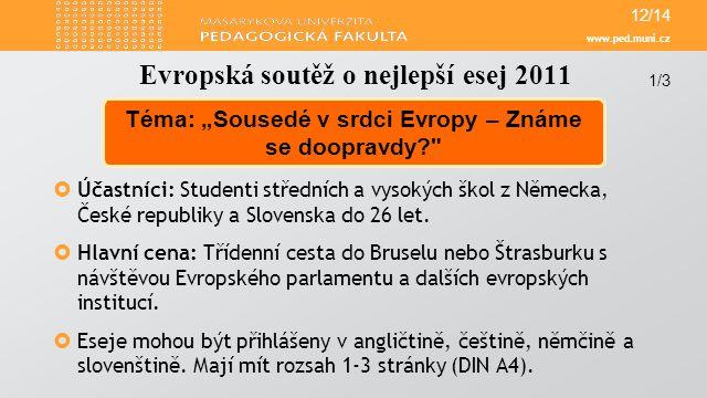 www.ped.muni.cz  Účastníci: Studenti středních a vysokých škol z Německa, České republiky a Slovenska do 26 let.