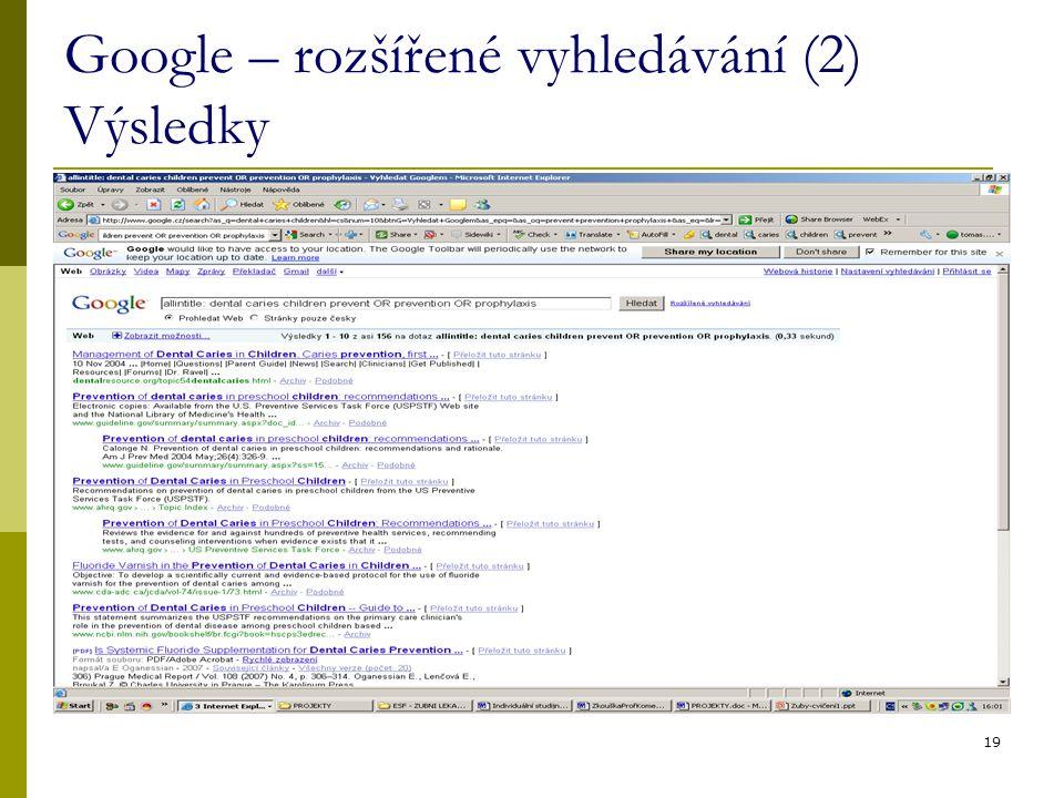 19 Google – rozšířené vyhledávání (2) Výsledky