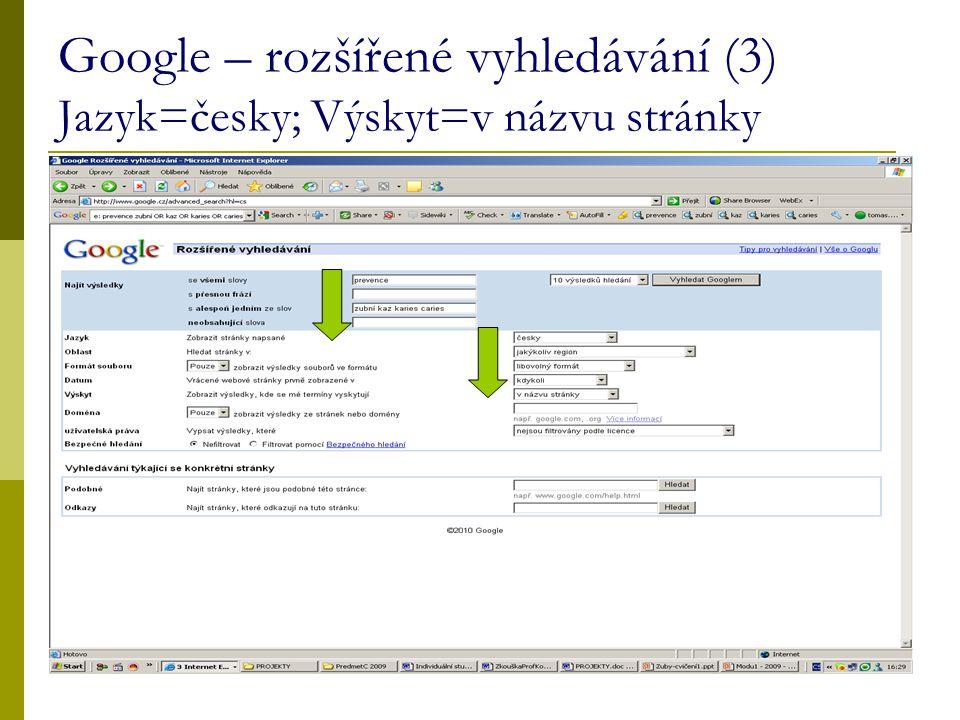 20 Google – rozšířené vyhledávání (3) Jazyk=česky; Výskyt=v názvu stránky