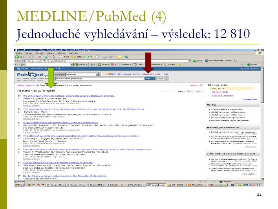 33 MEDLINE/PubMed (4) Jednoduché vyhledávání – výsledek: 12 810
