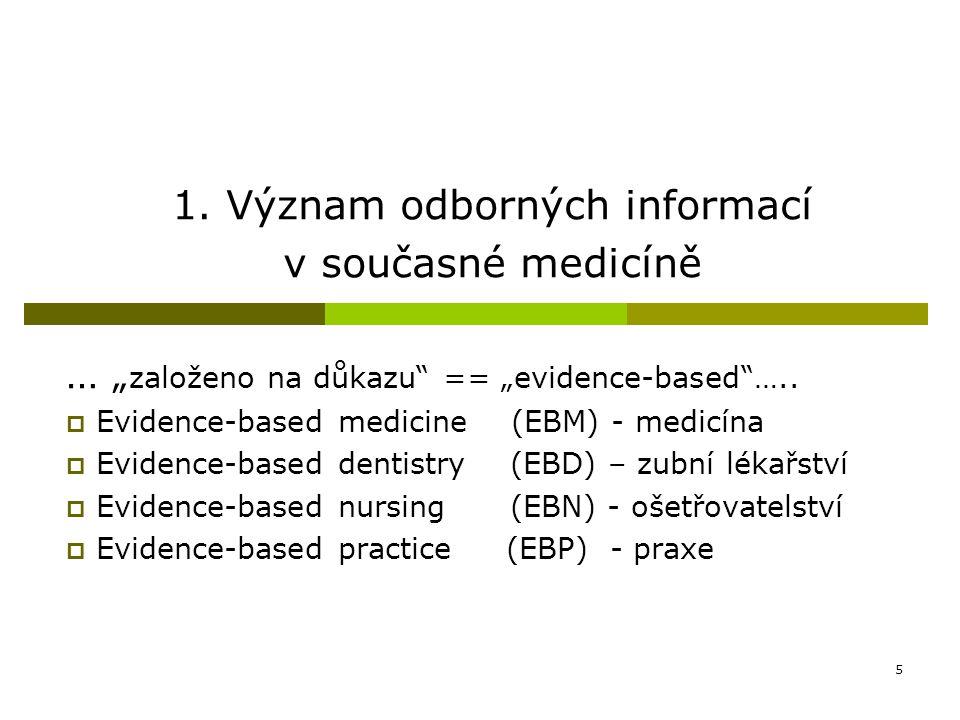 """5 … """" založeno na důkazu"""" == """"evidence-based""""…..  Evidence-based medicine (EBM) - medicína  Evidence-based dentistry (EBD) – zubní lékařství  Evide"""