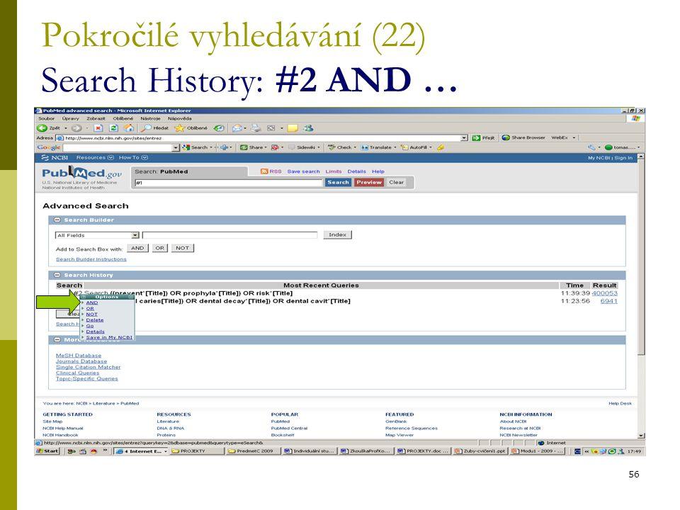 56 Pokročilé vyhledávání (22) Search History: #2 AND …