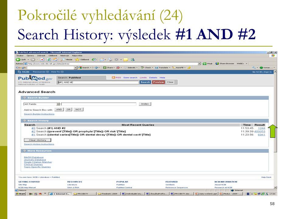 58 Pokročilé vyhledávání (24) Search History: výsledek #1 AND #2