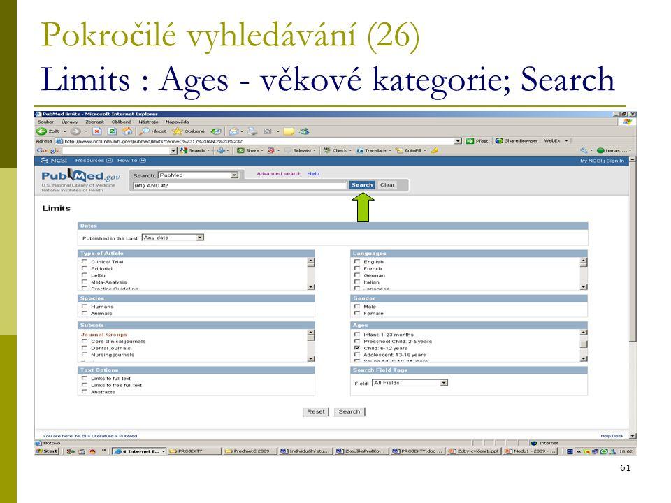 61 Pokročilé vyhledávání (26) Limits : Ages - věkové kategorie; Search