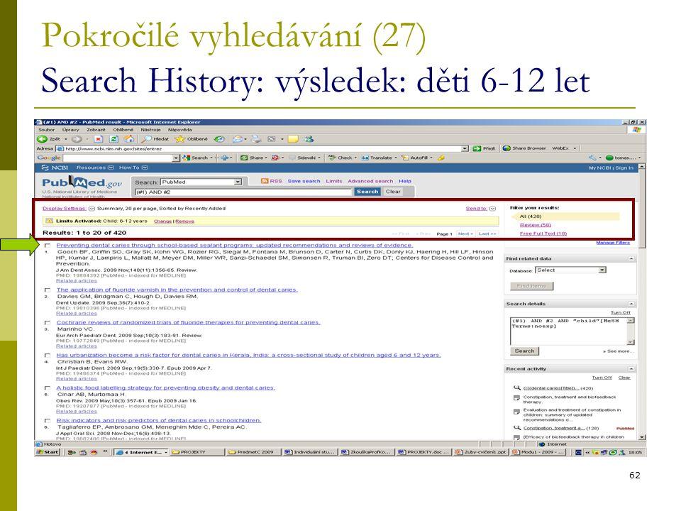 62 Pokročilé vyhledávání (27) Search History: výsledek: děti 6-12 let