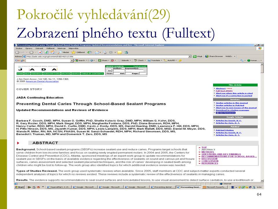 64 Pokročilé vyhledávání(29) Zobrazení plného textu (Fulltext)