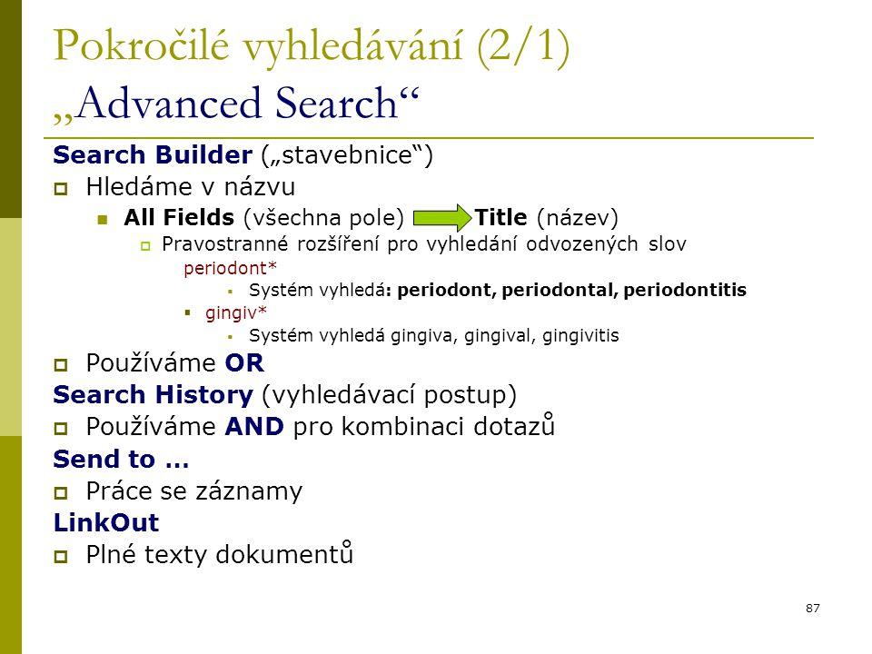 """87 Pokročilé vyhledávání (2/1) """"Advanced Search"""" Search Builder (""""stavebnice"""")  Hledáme v názvu All Fields (všechna pole) Title (název)  Pravostrann"""