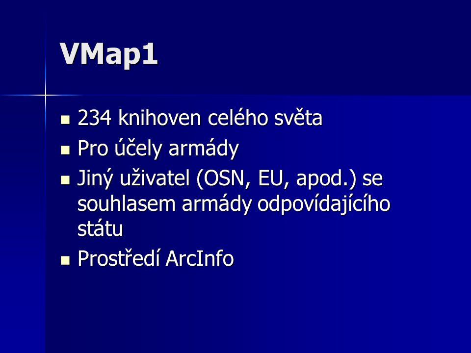 VMap1 234 knihoven celého světa 234 knihoven celého světa Pro účely armády Pro účely armády Jiný uživatel (OSN, EU, apod.) se souhlasem armády odpovíd
