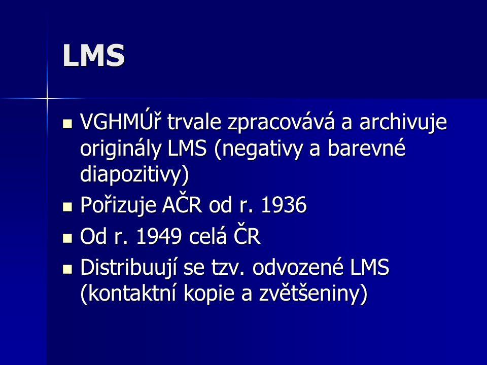LMS VGHMÚř trvale zpracovává a archivuje originály LMS (negativy a barevné diapozitivy) VGHMÚř trvale zpracovává a archivuje originály LMS (negativy a
