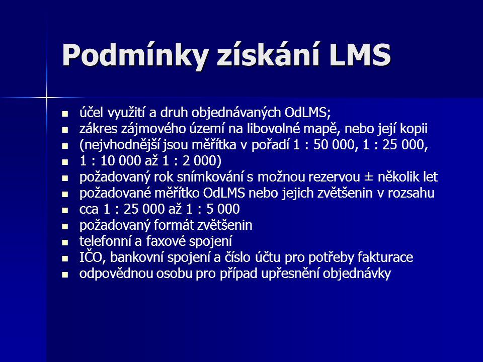 Podmínky získání LMS účel využití a druh objednávaných OdLMS; zákres zájmového území na libovolné mapě, nebo její kopii (nejvhodnější jsou měřítka v p