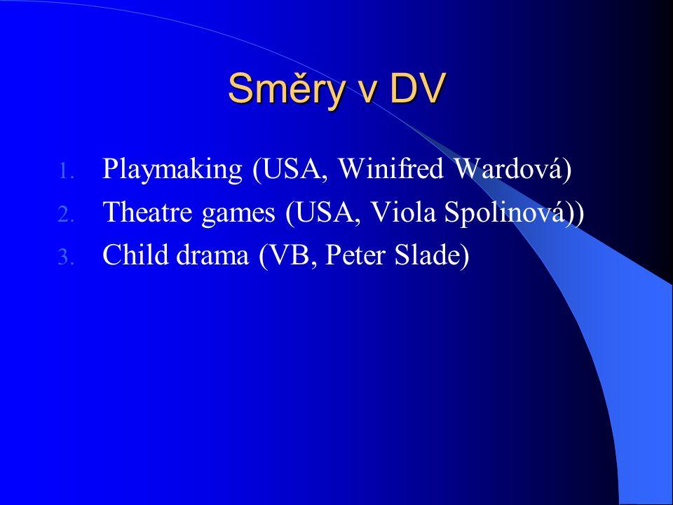 Směry v DV 1. Playmaking (USA, Winifred Wardová) 2.