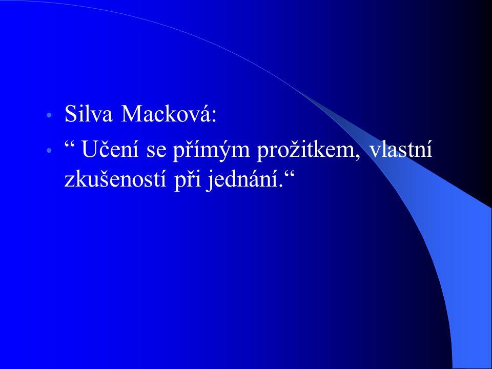 Silva Macková: Učení se přímým prožitkem, vlastní zkušeností při jednání.